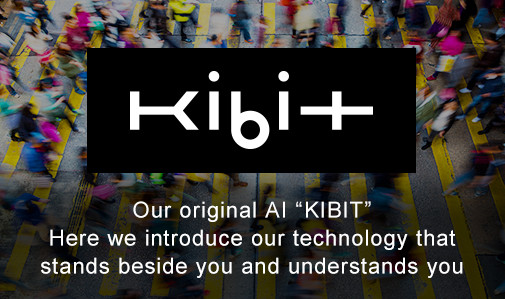 "Kibit Our original AL ""KIBIT"" Here we introduce our technology that stands beside you and understands you"
